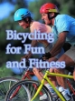 Bicycling For Fun And Fitness