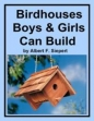 Birdhouses Boys And Girls Can Build
