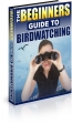 The Beginners Guide To Birdwatching